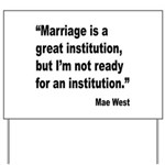 Mae West Marriage Quote Yard Sign