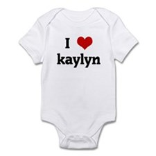 I Love kaylyn Infant Bodysuit