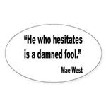 Mae West Damned Fool Quote Oval Sticker (10 pk)