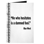 Mae West Damned Fool Quote Journal