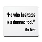 Mae West Damned Fool Quote Mousepad