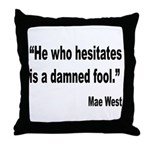 Mae West Damned Fool Quote Throw Pillow