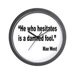 Mae West Damned Fool Quote Wall Clock