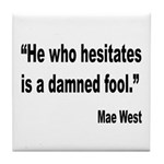 Mae West Damned Fool Quote Tile Coaster