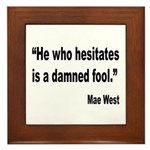 Mae West Damned Fool Quote Framed Tile