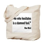 Mae West Damned Fool Quote Tote Bag