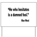Mae West Damned Fool Quote Yard Sign