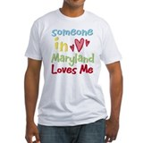 Someone in Maryland Loves Me Shirt