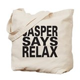 Jasper Says Relax Tote Bag