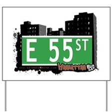 E 55 STREET, MANHATTAN, NYC Yard Sign
