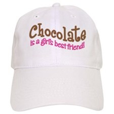 CHOCOLATE IS GIRL'S BEST FRIEND Baseball Cap