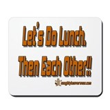Let's Do Lunch Each Other Mousepad