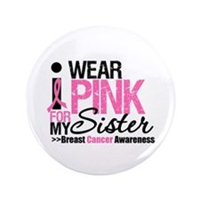 "I Wear Pink For My Sister 3.5"" Button (100 pack)"