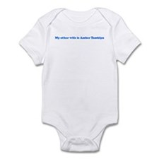 My other wife is Amber Tambl Infant Bodysuit