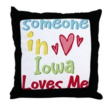 Someone in Iowa Loves Me Throw Pillow