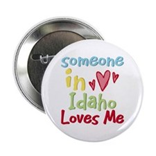 "Someone in Idaho Loves Me 2.25"" Button"