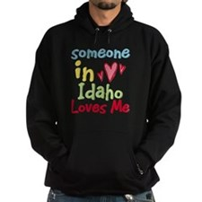 Someone in Idaho Loves Me Hoodie