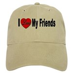 I Love My Friends Cap
