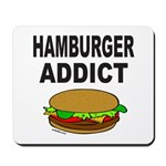 HAMBURGER ADDICT Mousepad