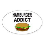 HAMBURGER ADDICT Oval Sticker (10 pk)
