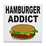 HAMBURGER ADDICT Tile Coaster