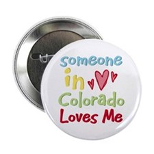 "Someone in Colorado Loves Me 2.25"" Button (100 pac"