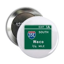 "Waco, TX Highway Sign 2.25"" Button (100 pack)"