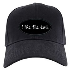 I like the dark: Baseball Hat