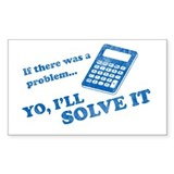 if there was a problem yo i'll solve it Decal