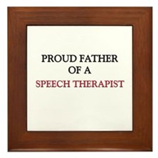 Proud Father Of A SPEECH THERAPIST Framed Tile