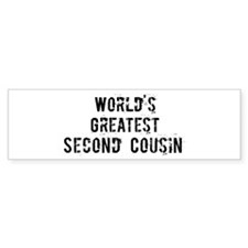 Worlds Greatest Second Cousin Bumper Sticker