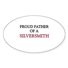 Proud Father Of A SILVERSMITH Oval Sticker