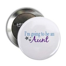 "Going to be an Aunt 2.25"" Button"
