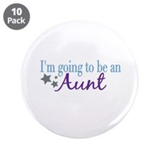"Going to be an Aunt 3.5"" Button (10 pack)"