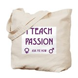 I Teach Passion Tote Bag