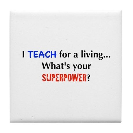 I teach for a living...what's Tile Coaster