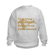 Schutzhund is TOPS Sweatshirt