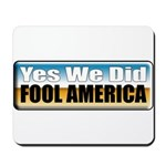 Yes We Did! Mousepad