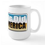 Yes We Did! Large Mug
