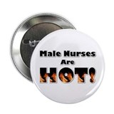"Male Nurses are Hot 2.25"" Button"
