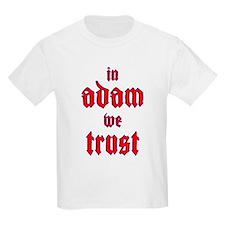 In Adam We Trust T-Shirt