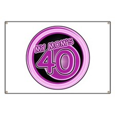 My Mom Is 40 Banner