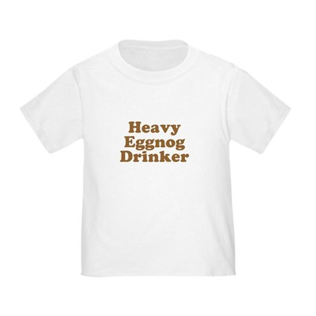 Heavy Eggnog Drinker Toddler T-Shirt