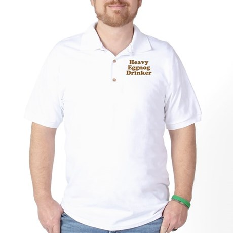 Heavy Eggnog Drinker Golf Shirt