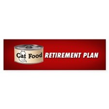 CAT FOOD RETIREMENT PLAN Bumper Sticker (10 pk)