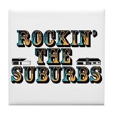 Rockin the Suburbs Tile Coaster