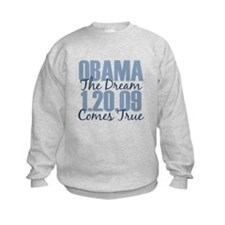 Obama The Dream Comes True Sweatshirt