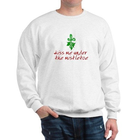 Kiss me under the mistletoe Sweatshirt