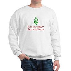Kiss me under the mistletoe Sweatshirt