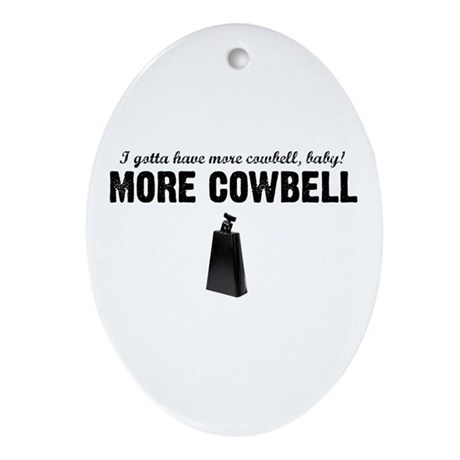 More Cowbell Oval Ornament